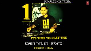 Feroz Khan New Official HD Song | Sohni Dil Di | DJ Sonu Dhillon