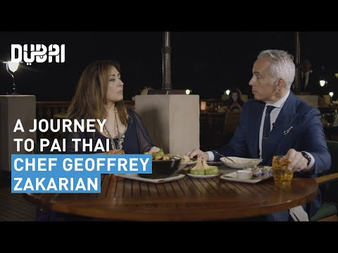 A journey to Pai Thai with chef Geoffrey Zakarian | Dubai Food Festival