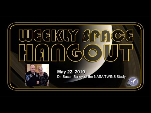 Weekly Space Hangout: May 22, 2019 - Dr. Susan Bailey of the NASA TWINS Study