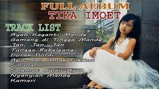 FULL ALBUM - TIKA IMOET Lagu Minang Cilik Terbaru (FULL HD)