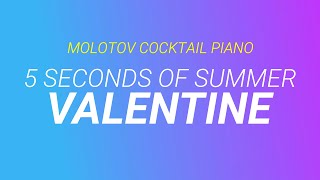 Valentine - 5 Seconds of Summer cover by Molotov Cocktail Piano
