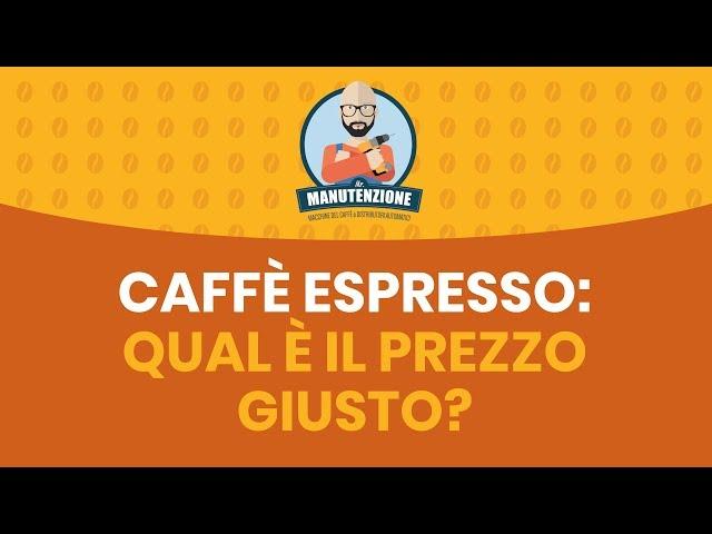 Caffè espresso: qual è il prezzo giusto?