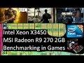 Xeon X3450, R9 270 2G Full HD Test (Fallout 4, CoD IW, Doom)