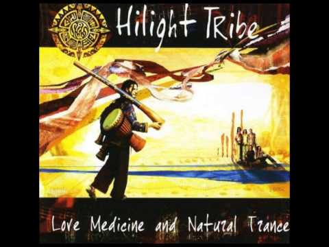 Hilight Tribe - Love Medicine and Natural Trance (2002) HQ Part II