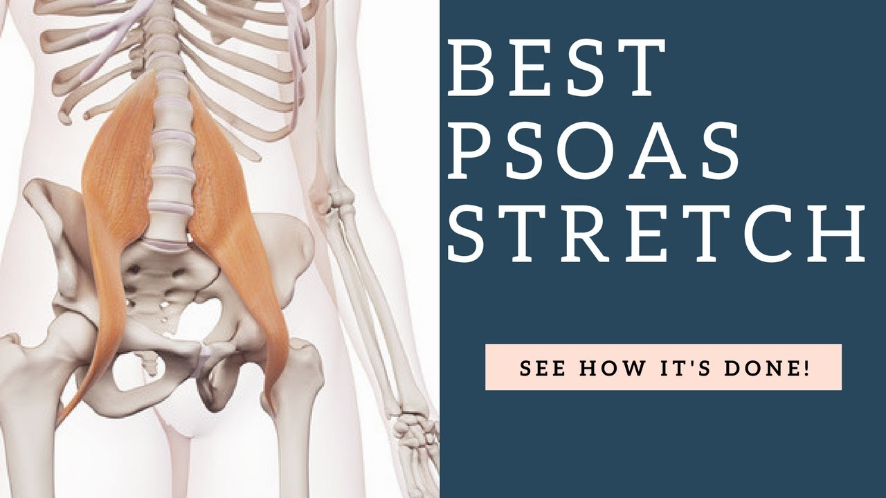 How To Stretch Your Psoas Hip Flexor Muscle & Release It (Mistakes ...