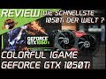 Die schnellste GeForce GTX 1050 Ti ? Colorful IGame im Test/Review - Nvidia Grafikkarte | DasMonty