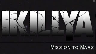 IKILLYA - Mission to Mars (Official Lyric Video)