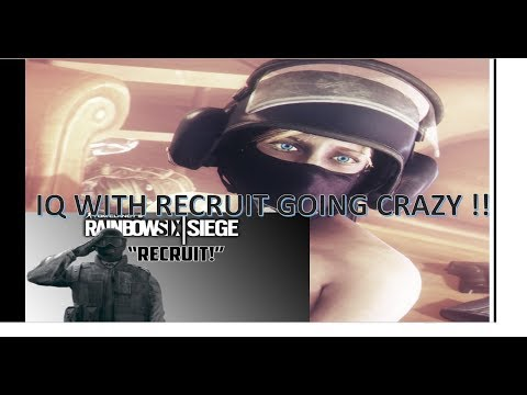 Recruit With Iq Is Broken ! ! ! ! ! Rainbiw Six Siege