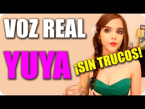 Yuya Voz Real Sin Trucos Y Sin Editar Youtube