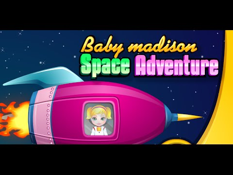 Baby Madison Space Adventure Baby Games