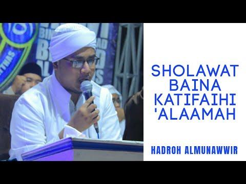 SHOLAWAT BAINA KATIFAIHI 'ALAAMAH || MAJELIS AKBAR ALMUNAWWIR