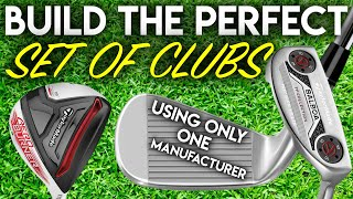 Build The Perfect Set Of Clubs....Using Only One Manufacturer!