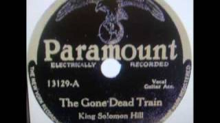 The Gone Dead Train ......King Solomon Hill