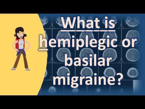 What is hemiplegic or basilar migraine ?   Top Health FAQ Channel