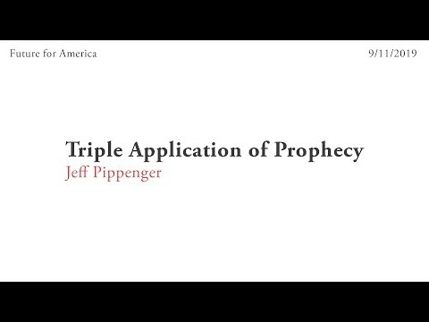 11. Triple Application of Prophecy - Jeff Pippenger (9-19-19)