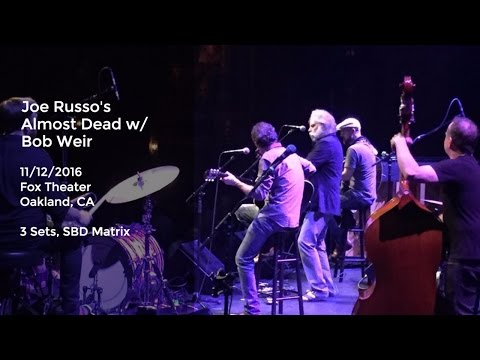 Joe Russo's Almost Dead with Bob Weir Live at the Fox Theater, Oakland, CA - 11/12/2016 Full Show SB