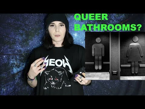 Queer Theory Chronicles ep. 2: Bathrooms & Transing