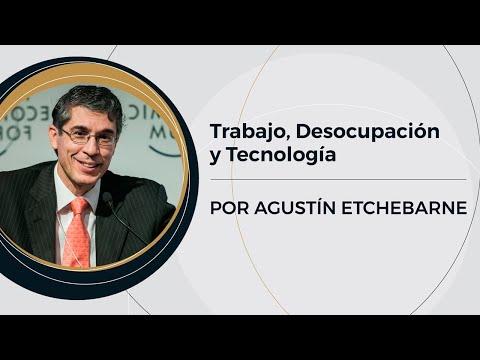 Trabajo, Desocupación y Tecnología   Prof: Agustín Etchebarne (7/10)