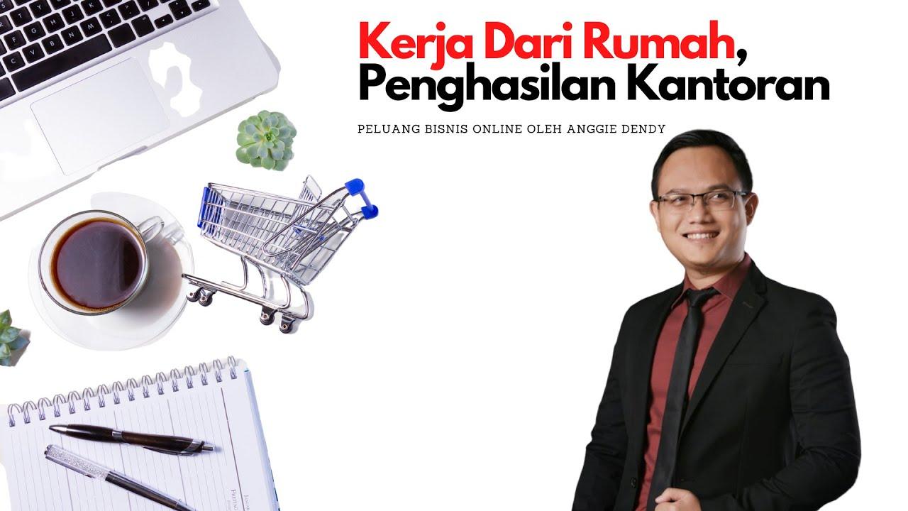 Peluang Bisnis Online Kerja Dari Rumah Hasil Kantoran ...