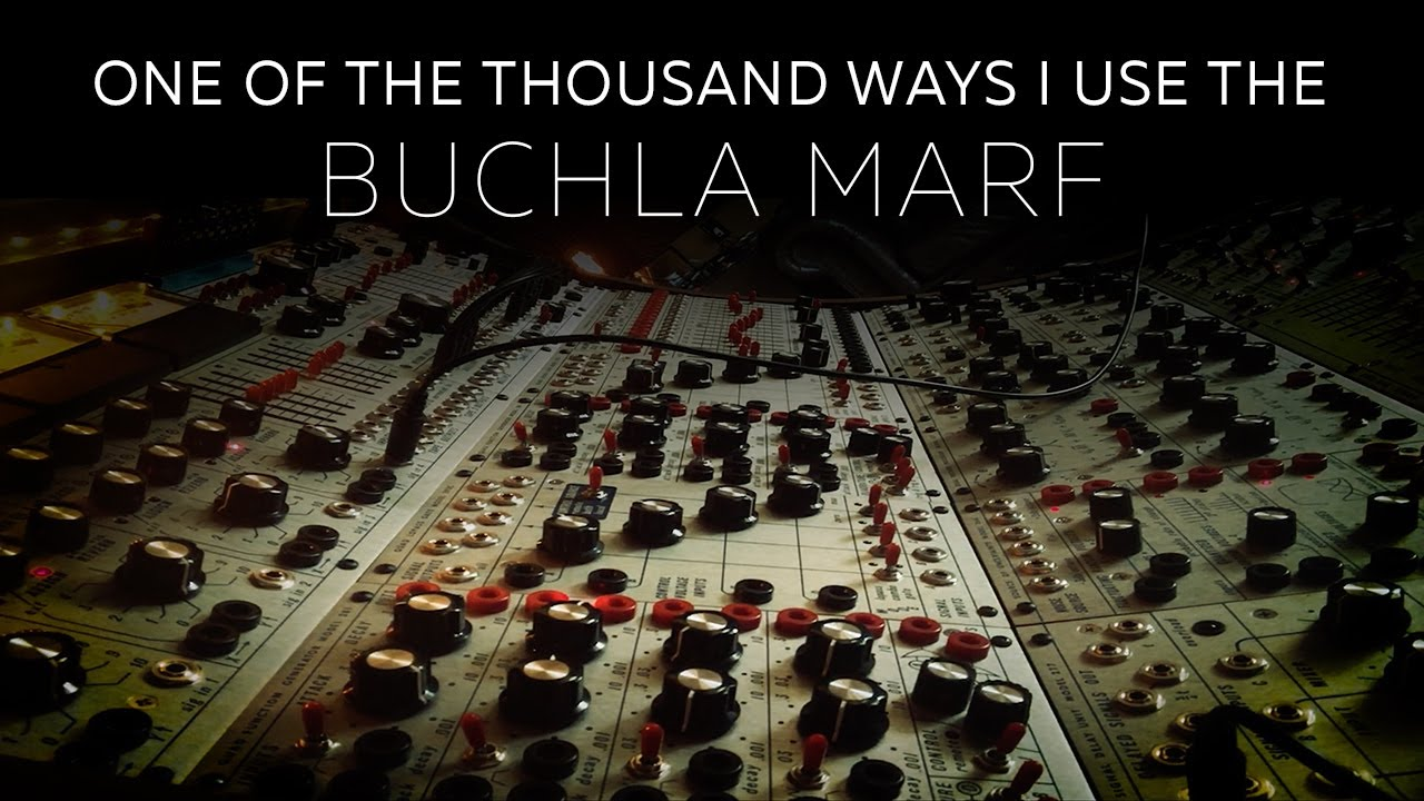 One of the Thousand Ways I Use the Buchla MARF