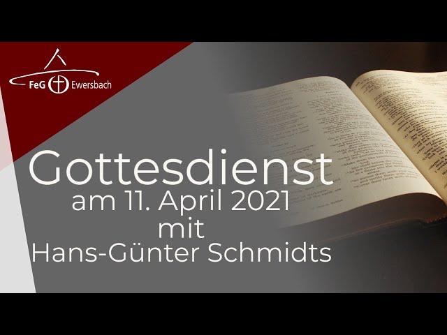 Gottesdienst 11. April 2021 | mit Hans-Günter Schmidts | FeG Ewersbach