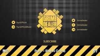 Pyro - Rise N Grime (Instrumental) [2017|277]