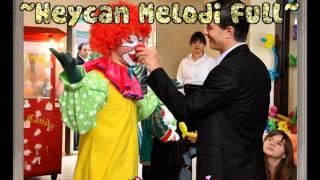 Unutulmaz-Heycan Melodi Full