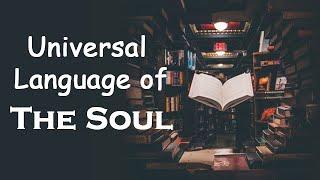 Universal Language of The Soul