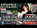 DJ ATHENA 2020 ANDAIKAN JODOH  FDJ DEVI KITTY GASSPOLL  MATO MERAH BERGEMURUH