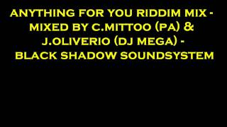 Download Anything for you riddim mix Black Shadow Soundsystem MP3 song and Music Video
