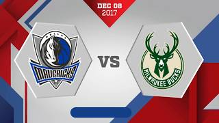 Dallas Mavericks vs. Milwaukee Bucks - December 8, 2017