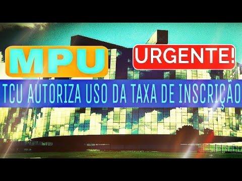 MPU - TCU AUTORIZOU O USO DA TAXA DE INSCRIÇÃO