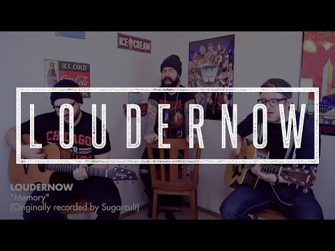 "LOUDERNOW - ""Memory"" Acoustic (Originally written/recorded by Sugarcult)"