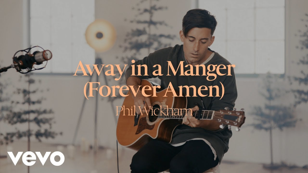 Phil Wickham - Away In A Manger (Forever Amen) (Acoustic Performance)