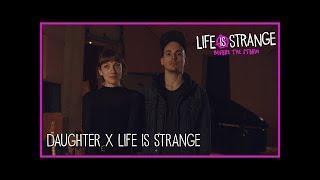 Группа Daughter о работе над саунтреком для игры Life Is Strange Before The Storm