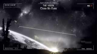 The Vision - Close My Eyes [HQ Original]