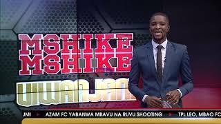 MSHIKEMSHIKE VIWANJANI - AZAM TV 16/01/2019