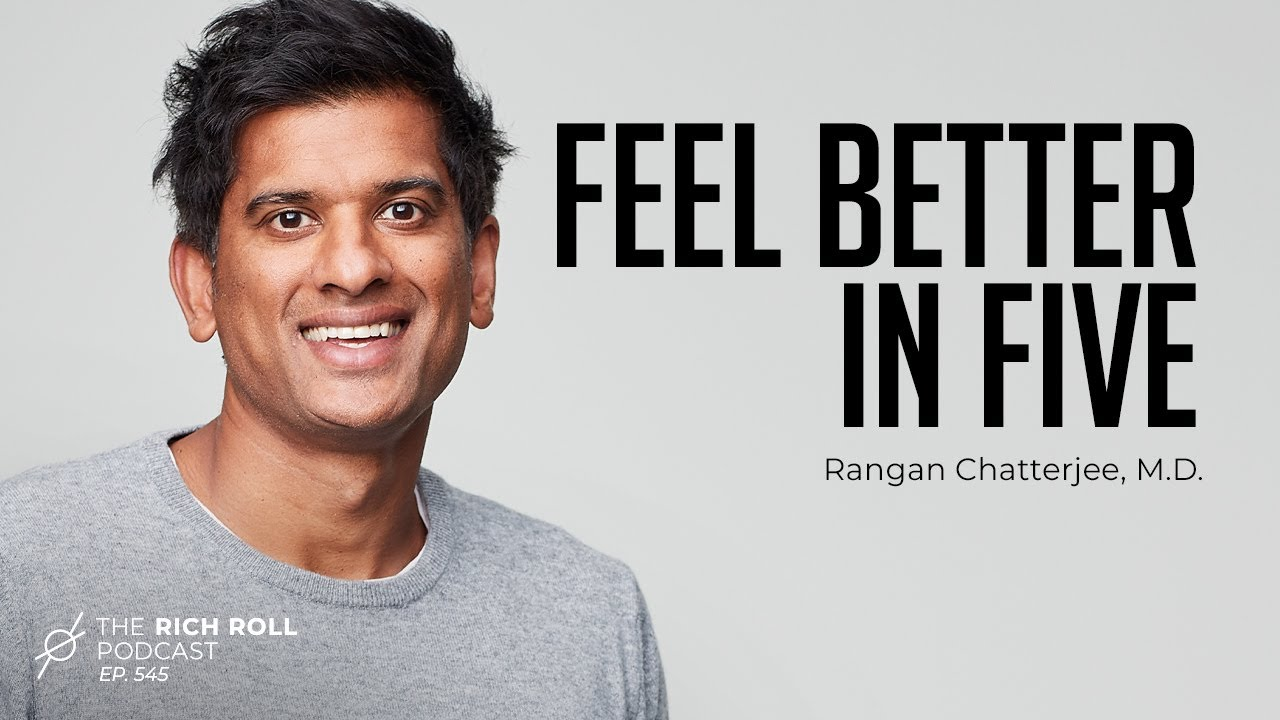 Habit Change Made Easy: Rangan Chatterjee, MD | Rich Roll Podcast
