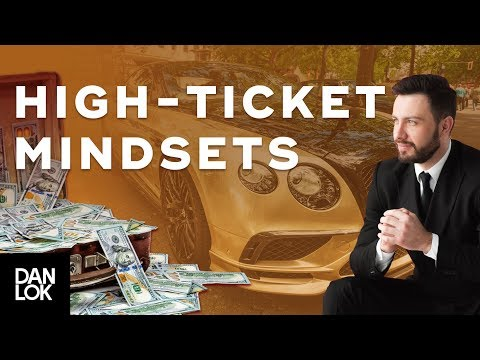 High Ticket Mindsets: The Most Profitable Video You'll Ever Watch