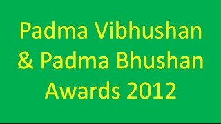Padma Vibhushan and Padma Bhushan Awards 2012 (General Knowledge)
