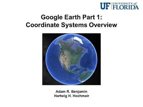 Google Earth Part 1: Coordinate Systems Overview