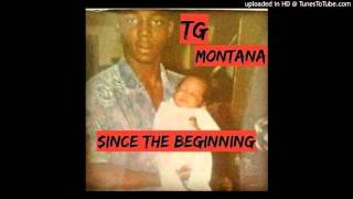 "TG Montana ""Since the Beginning"