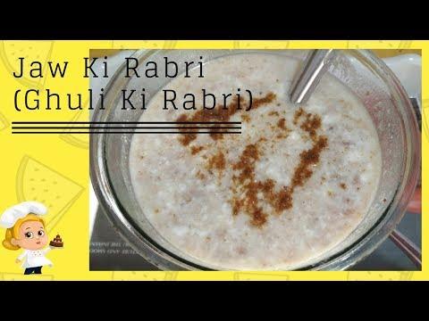 Jau Ki Rabri | Ghuli Ki Rabri | Summer Recipe #2
