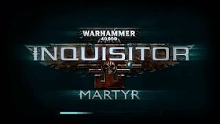 Warhammer 40K: Inquisitor Martyr Basics, Gameplay and LORE!