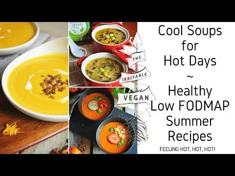 Cool Soups for Hot Days / Low FODMAP Summer Food