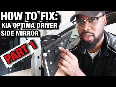 HOW TO FIX: KIA OPTIMA DRIVER SIDE MIRROR PART 1 #kia