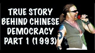Guns N' Roses: The True Story Behind Chinese Democracy Part 1! (1993)