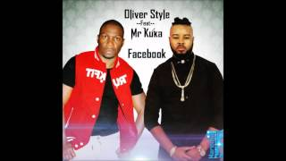Oliver Style Feat. Mr Kuka - Facebook (Audio)
