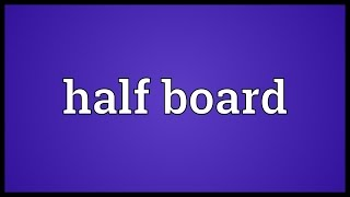 Half board Meaning