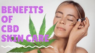 What are the benefits of CBD Skincare and best CBD skincare products on the market today?
